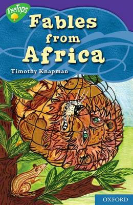 Oxford Reading Tree: Level 11: Treetops Myths and Legends: Fables from Africa by Timothy Knapman