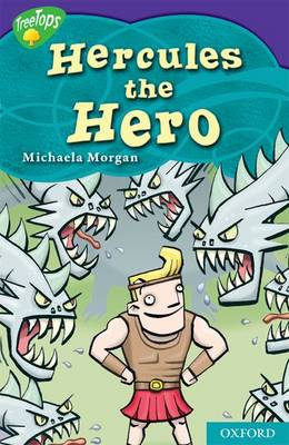 Oxford Reading Tree: Level 11: Treetops Myths and Legends: The Strength of Hercules by Michaela Morgan