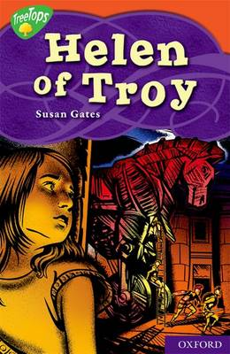 Oxford Reading Tree: Level 13: Treetops Myths and Legends: Helen of Troy by Susan Gates