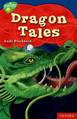 Oxford Reading Tree: Level 14: Treetops Myths and Legends: Dragon Tales by Andy Blackford