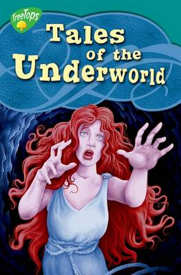 Oxford Reading Tree: Level 16: Treetops Myths and Legends: Tales of the Underworld by Susan Price