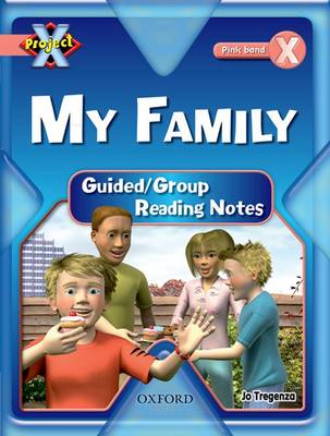Project X: My Family: Teaching Notes by Jo Tragenza
