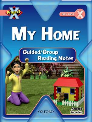 Project X: My Home: Teaching Notes by Amanda Snowden