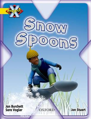 Project X: Weather: Snow Spoons by Jan Burchett, Sara Vogler