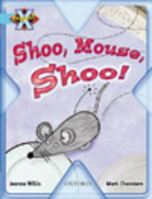 Project X: Toys and Games: Shoo Mouse, Shoo! by Jeanne Willis