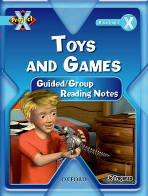 Project X: Toys and Games: Teaching Notes by Jo Tregenza
