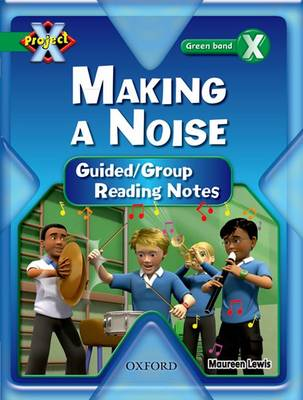 Project X: Making a Noise: Teaching Notes by Maureen Lewis