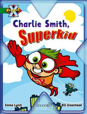 Project X: Flight: Charlie Smith, Superkid by Emma Lynch
