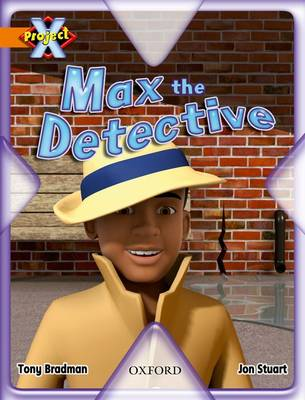 Project X: What a Waste: Max the Detective by Tony Bradman