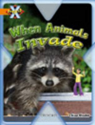 Project X: Invasion: When Animals Invade by Chloe Rhodes