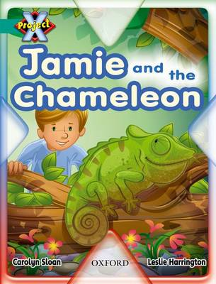 Project X: Hide and Seek: Jamie and the Chameleon by Carolyn Sloan