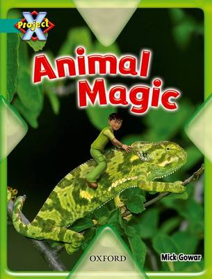 Project X: Hide and Seek: Animal Magic by Mick Gowar