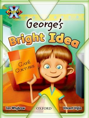 Project X: Discovery: George's Bright Idea by Ian Whybrow