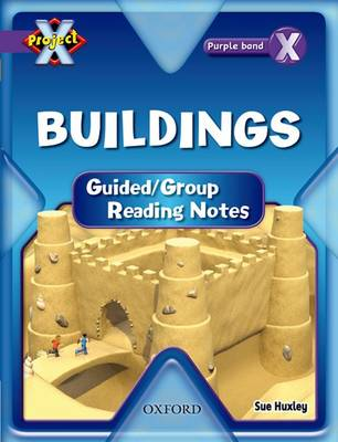 Project X: Buildings: Teaching Notes by Sue Huxley