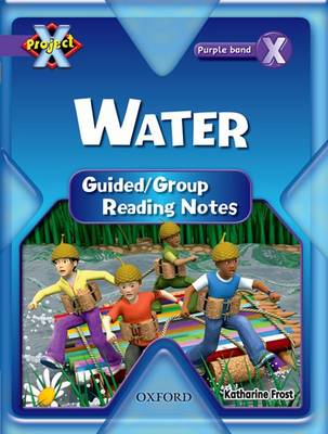 Project X: Water: Teaching Notes by Katharine Frost