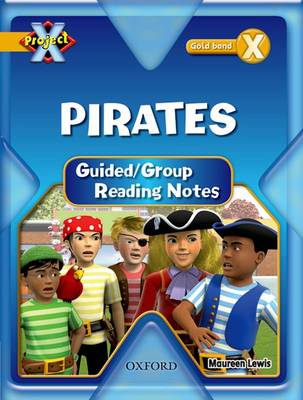 Project X: Pirates: Teaching Notes by Maureen Lewis