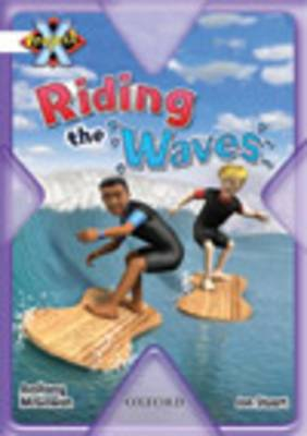 Project X: Journeys and Going Places: Riding the Waves by Anthony McGowan