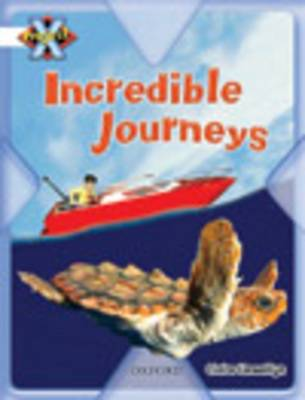 Project X: Journeys: Incredible Journeys by Claire Llewellyn