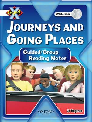 Project X: Journeys and Going Places: Teaching Notes by Jo Tregenza