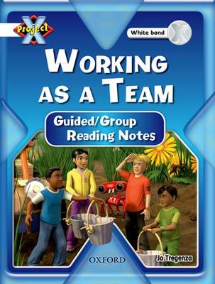 Project X: Working as a Team: Teaching Notes by Jo Tregenza