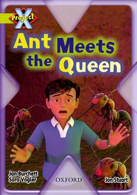 Project X: Underground: Ant Meets the Queen by Jan Burchett, Sara Vogler