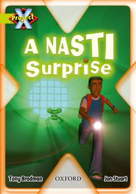Project X: Underground: a NASTI Surprise by Tony Bradman