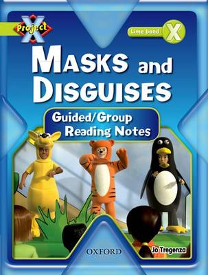 Project X: Masks and Disguises: Teaching Notes by Jo Tregenza