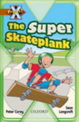 Project X: Fast and Furious: the Super Skateplank by Peter Corey