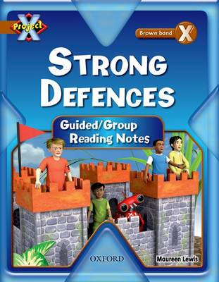 Project X: Strong Defences: Teaching Notes by Maureen Lewis