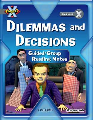 Project X: Dilemmas and Decisions: Teaching Notes by Maureen Lewis