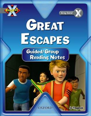 Project X: Great Escapes: Teaching Notes by Jo Tragenza