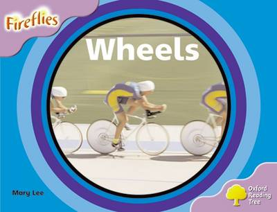 Oxford Reading Tree: Level 1+: Fireflies: Wheels by Mary Lee, Thelma Page, Liz Miles, Gill Howell