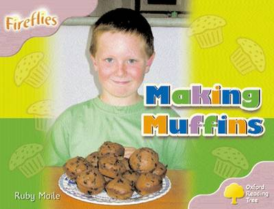 Oxford Reading Tree: Level 1+: Fireflies: Making Muffins by Ruby Maile, Thelma Page, Liz Miles, Gill Howell