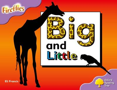 Oxford Reading Tree: Level 1+: Fireflies: Big and Little by Eli Francis, Thelma Page, Liz Miles, Gill Howell