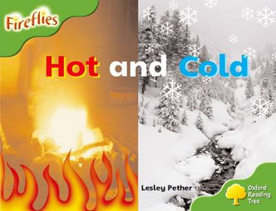 Oxford Reading Tree:Level 2: Fireflies: Hot and Cold by Lesley Pether, Thelma Page, Liz Miles, Gill Howell