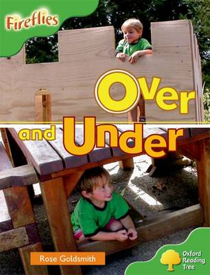 Oxford Reading Tree: Level 2: Fireflies: Over and Under by Rose Goldsmith, Thelma Page, Liz Miles, Gill Howell