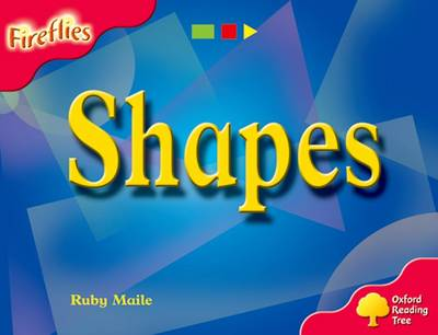 Oxford Reading Tree: Level 4: Fireflies: Shapes by Ruby Maile, Thelma Page, Liz Miles, Gill Howell