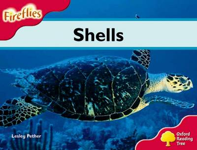 Oxford Reading Tree: Level 4: Fireflies: Shells by Lesley Pether, Thelma Page, Liz Miles, Gill Howell