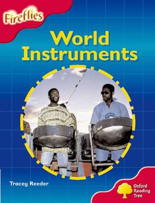 Oxford Reading Tree: Level 4: Fireflies: World Instruments by Tracey Reeder, Thelma Page, Liz Miles, Gill Howell