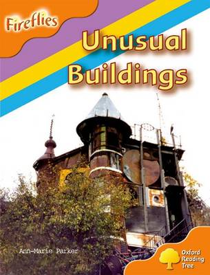 Oxford Reading Tree: Level 6: Fireflies: Unusual Buildings by Anne-Marie Parker, Thelma Page, Liz Miles, Gill Howell