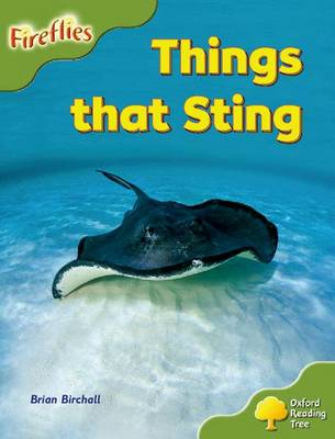 Oxford Reading Tree: Level 7: Fireflies: Things That Sting by Brian Birchall, Thelma Page, Liz Miles, Gill Howell