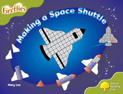 Oxford Reading Tree: Level 7: Fireflies: Making a Space Rocket by Mary Lee, Thelma Page, Liz Miles, Gill Howell