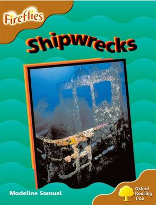 Oxford Reading Tree: Level 8: Fireflies: Shipwrecks by Madeline Samuel, Thelma Page, Liz Miles, Gill Howell