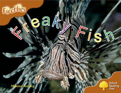 Oxford Reading Tree: Level 8: Fireflies: Freaky Fish by Moana Ashley, Thelma Page, Liz Miles, Gill Howell