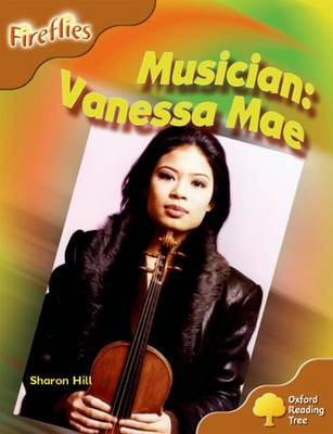 Oxford Reading Tree: Level 8: Fireflies: Musician: Vanessa Mae by Sharon Hill, Thelma Page, Liz Miles, Gill Howell