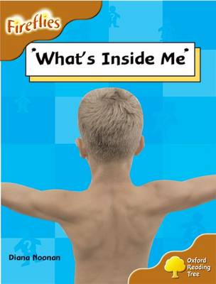 Oxford Reading Tree: Level 8: Fireflies: What's Inside Me? by Diana Noonan, Thelma Page, Liz Miles, Gill Howell