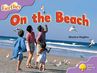 Oxford Reading Tree: Level 1+: More Fireflies A: on the Beach by Monica Hughes, Thelma Page, Liz Miles, Gill Howell