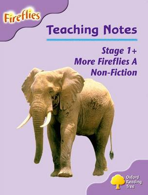Oxford Reading Tree: Level 1+: More Fireflies A: Teaching Notes by Thelma Page, Liz Miles, Gill Howell, Mary Mackill