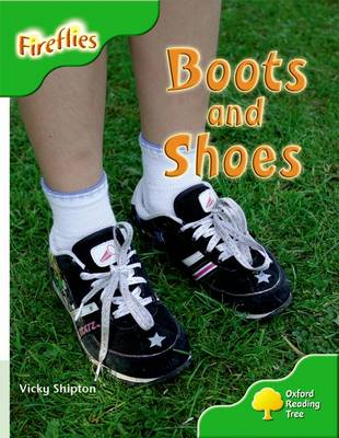Oxford Reading Tree: Level 2: More Fireflies A: Boots and Shoes by Vicky Shipton, Thelma Page, Liz Miles, Gill Howell