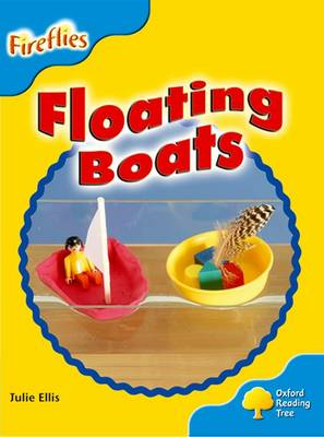 Oxford Reading Tree: Level 3: More Fireflies A: Floating Boats by Frances Ridley, Thelma Page, Liz Miles, Gill Howell